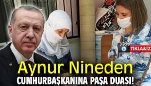 Aynur Nineden Cumhurbaşkanına Paşa Duası!